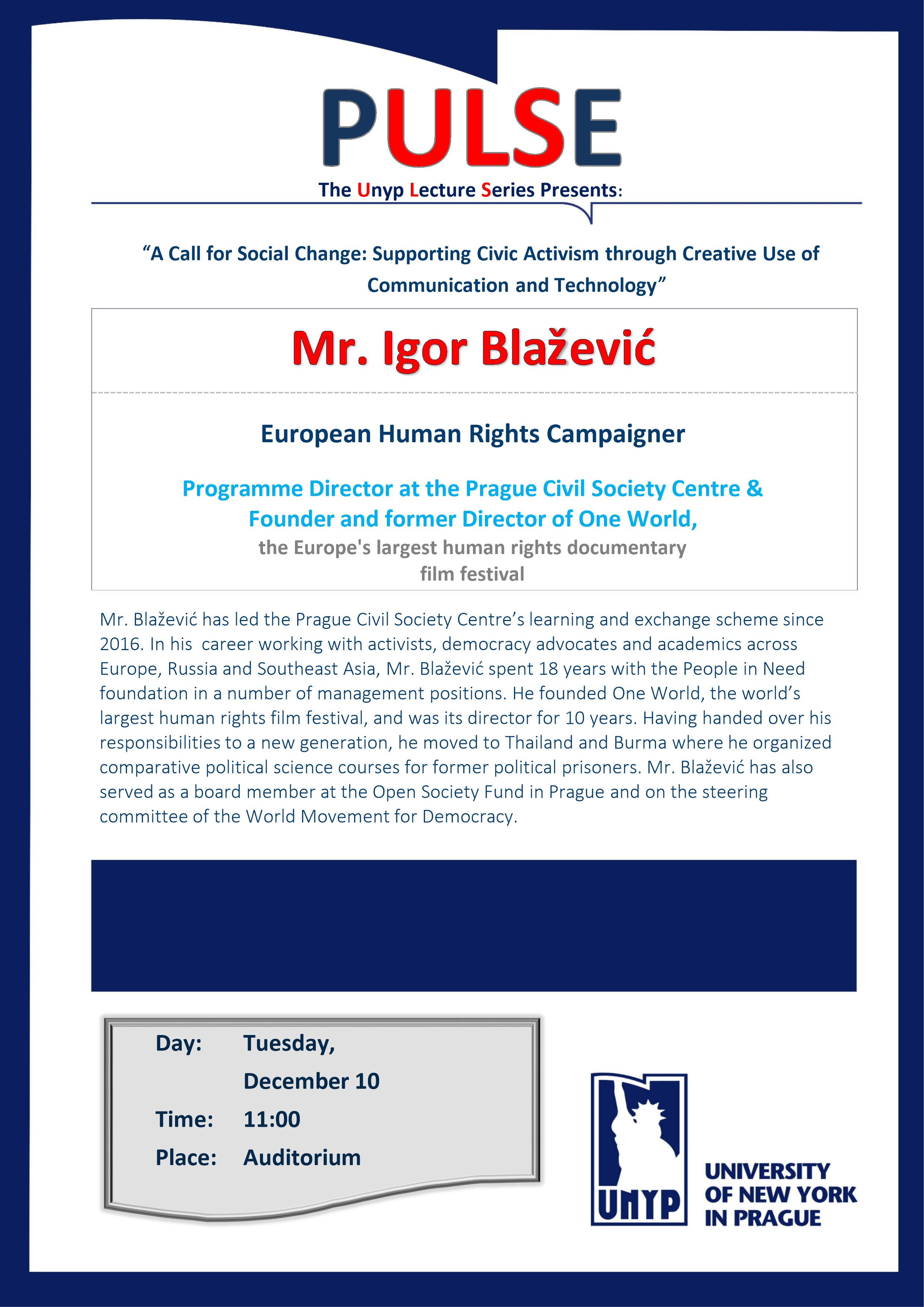 PULSE Lecture: A Call for Social Change: Supporting Civic Activism through Creative Use of Communication and Technology - Igor Blazevic, Dec 10, 11 am, Auditorium